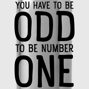 You Have To Be Odd To Be Number One T-shirts - Drikkeflaske