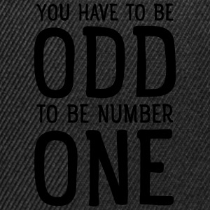 You Have To Be Odd To Be Number One Camisetas - Gorra Snapback