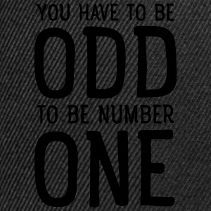 You Have To Be Odd To Be Number One Magliette - Snapback Cap