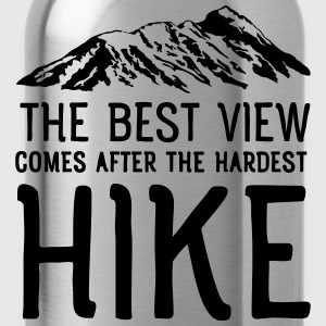 The Best View Comes After The Hardest Hike T-Shirts - Water Bottle