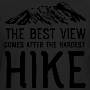 The Best View Comes After The Hardest Hike T-Shirts - Men's Premium Longsleeve Shirt