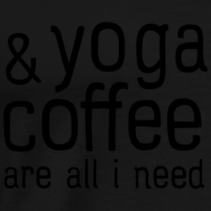 Yoga & Coffee Are All I Need Tops - Men's Premium T-Shirt