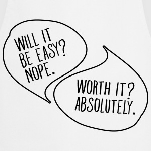 Not Easy But Worth It T-Shirts - Cooking Apron