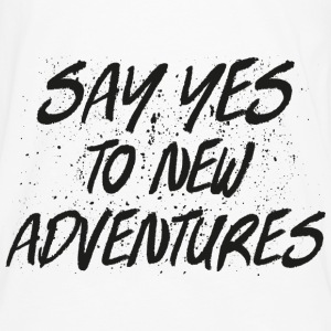 Say Yes To New Adventures T-Shirts - Men's Premium Longsleeve Shirt