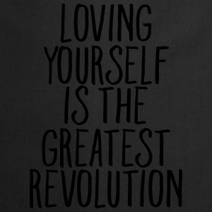 Loving Yourself Is The Greatest Revolution T-shirts - Forklæde