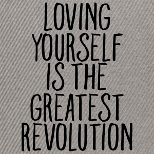 Loving Yourself Is The Greatest Revolution T-Shirts - Snapback Cap