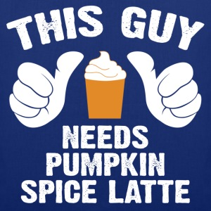 This Guy Needs Pumpkin Spice Latte T-Shirts - Tote Bag