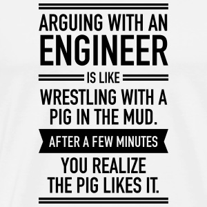 Arguing With An Engineer... Sportkleding - Mannen Premium T-shirt