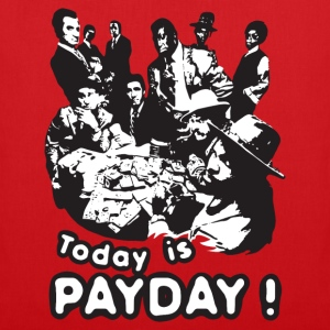 Today is payday - Tote Bag