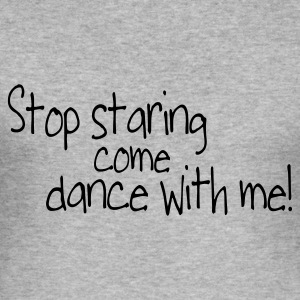 Gris chiné stop staring and come dance with me Sweatshirts - Tee shirt près du corps Homme
