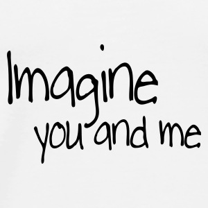Blanc imagine you and me Tasses - T-shirt Premium Homme