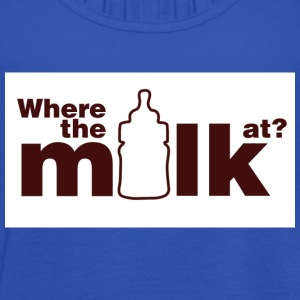 Royal blue Where the milk at? Kids' Shirts - Women's Tank Top by Bella