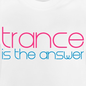 Hvid Trance is the Answer Børne T-shirts - Baby T-shirt