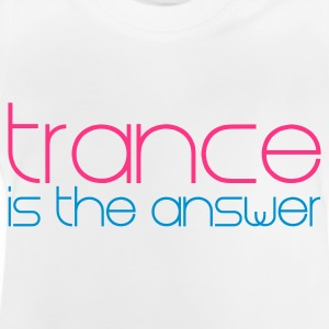 Hvit Trance is the Answer Barneskjorter - Baby-T-skjorte