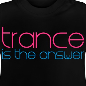 Zwart Trance is the Answer Kinder shirts - Baby T-shirt