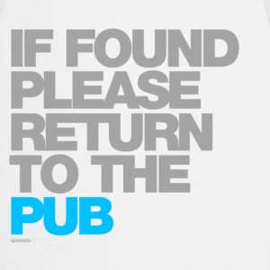 If Found Please Return To The Pub T-Shirts - Cooking Apron