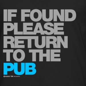If Found Please Return To The Pub T-Shirts - Men's Premium Longsleeve Shirt