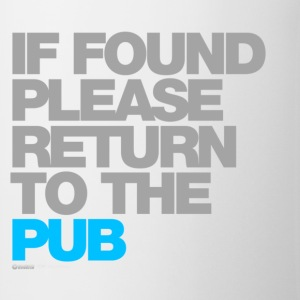 If Found Please Return To The Pub T-Shirts - Mug