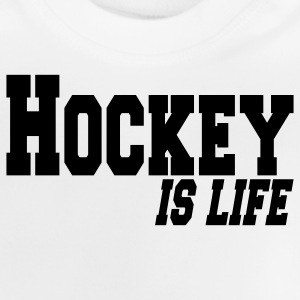 hockey is life Kinder Pullover - Baby T-Shirt