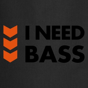 I Need Bass T-Shirts - Cooking Apron