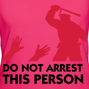 Do Not Arrest This Person (2c) Taschen - Frauen Bio-T-Shirt