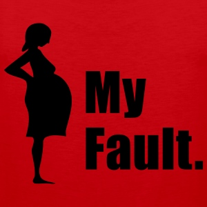 My Fault. Pregnancy T-Shirt - Men's Premium Tank Top