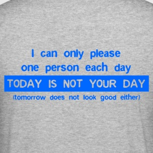 Today Is Not Your Day Hoodies & Sweatshirts - Men's Slim Fit T-Shirt