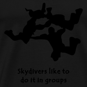 Skydivers Like To Do It In Groups - Men's Premium T-Shirt