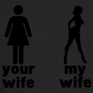 your wife vs my wife T-Shirts - Men's Premium Longsleeve Shirt