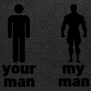 your man vs my man Hoodies & Sweatshirts - Snapback Cap