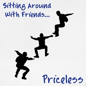 Sitting Around With Friends...Priceless - Baseball Cap