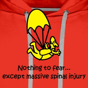 Nothing to fear...except massive spinal injury - Men's Premium Hoodie