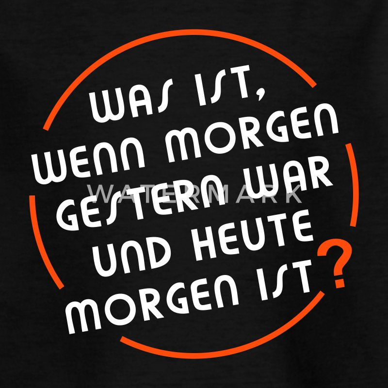 GESTERN HEUTE MORGEN | Kindershirt - Teenager T-Shirt