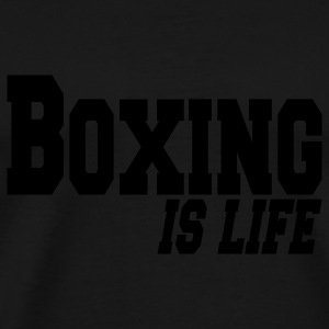 boxing is life Hoodies & Sweatshirts - Men's Premium T-Shirt