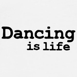 dancing is life Mokken - Mannen Premium T-shirt
