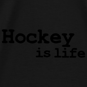 hockey is life Sacs - T-shirt Premium Homme