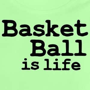 basketball is life Barnegensere - Baby-T-skjorte