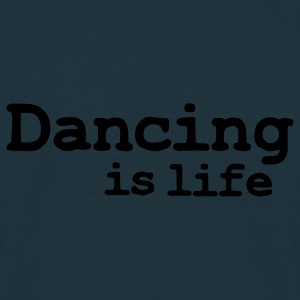 dancing is life Sweatshirts - T-shirt Homme