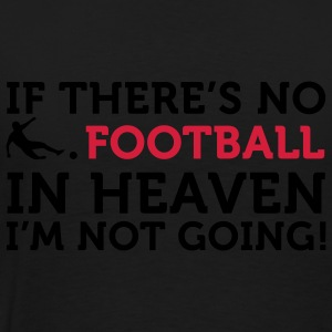 Football - In Heaven (2c) Pullover - Männer Premium T-Shirt