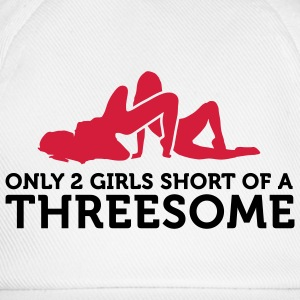 Two Girls short of a Threesome (2c) Sacs - Casquette classique