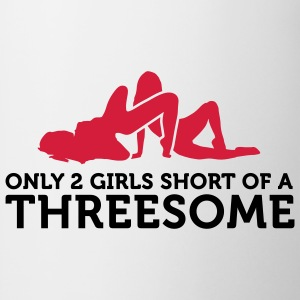 Two Girls short of a Threesome (2c) Borse - Tazza