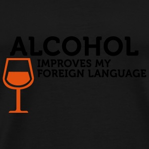 Alcohol improves my Foreign Language (2c) Tassen - Mannen Premium T-shirt