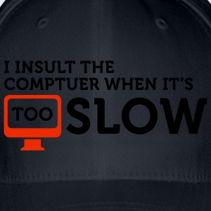 I insult slow Computers 2 (2c) T-shirts - Casquette Flexfit
