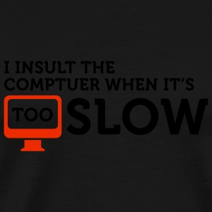I insult slow Computers 2 (2c) Pikétröjor - Premium-T-shirt herr