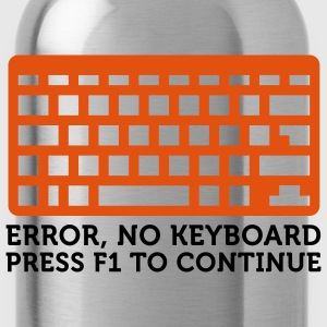 Error No Keyboard (2c) Bags  - Water Bottle