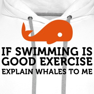If swimming is great exercise, explain Whales (2c) T-shirts - Sweat-shirt à capuche Premium pour hommes