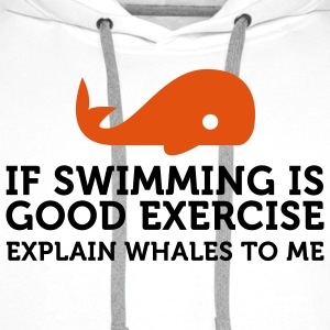 If swimming is great exercise, explain Whales (2c) T-Shirts - Men's Premium Hoodie