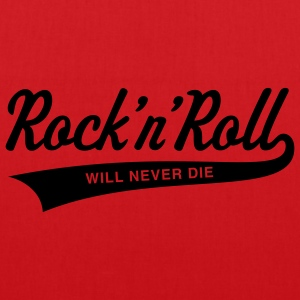 Rock 'n' Roll will never die, T-Shirt - Tote Bag