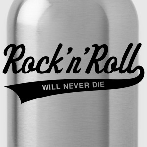Rock 'n' Roll will never die, T-Shirt - Water Bottle