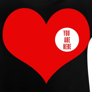 you are here - Liefde en Valentijnsdag Kinder shirts - Baby T-shirt